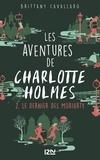 Brittany Cavallaro - Les aventures de Charlotte Holmes Tome 2 : Le dernier des Moriarty.