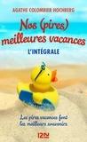 Agathe Colombier Hochberg - Nos (pires) meilleures vacances - 3 romans.