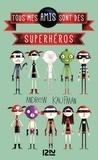 Andrew Kaufman - Tous mes amis sont des superhéros.