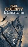 Paul Doherty - Le donjon du bourreau.