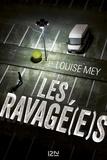 Louise Mey - Les ravagé(e)s.