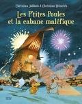 Christian Jolibois et Christian Heinrich - Les P'tites Poules Tome 15 : Les P'tites Poules et la cabane maléfique.