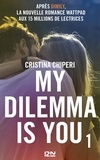 Cristina Chiperi - My dilemma is you Tome 1 : .