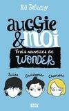 R-J Palacio - Auggie & moi - Trois nouvelles de Wonder.