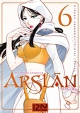 Hiromu Arakawa et Yoshiki Tanaka - The Heroic Legend of Arslân Tome 6 : .