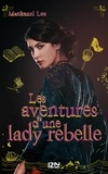 Mackenzi Lee - Les aventures d'une lady rebelle.