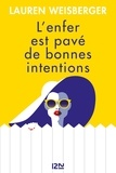 L'Enfer est pavé de bonnes intentions | Weisberger, Lauren