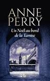Anne Perry - Un Noël au bord de la Tamise.
