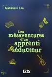 Mackenzi Lee et Maud Desurvire - PDT VIRTUELPKJN  : Les Mésaventures d'un apprenti séducteur.