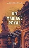 Allison Montclair - Un mariage royal.
