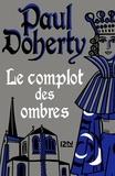 Paul Doherty - Le complot des ombres.