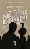 Anne Perry - Dans les bras de l'ennemi.