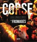 Eric Brocart et Erick Casalta - Corse - Les fromages.