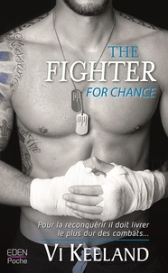 Vi Keeland - The Fighter  : For chance.