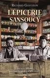Richard Gougeon - L'épicerie Sansoucy.