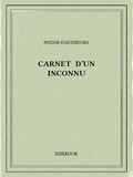 Fiodor Dostoïevski - Carnet d'un inconnu.