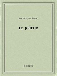 Fiodor Dostoïevski - Le joueur.