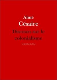 Aimé Césaire - Discours sur le colonialisme - suivi du Petit matin d'Aimé Césaire.