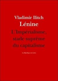 Lénine Lénine - L'impérialisme, stade suprême du capitalisme.