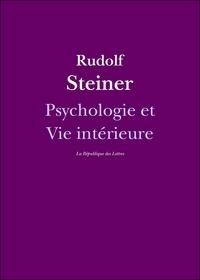 Rudolf Steiner - Psychologie et Vie intérieure.