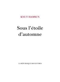Knut Hamsun - Sous l'étoile d'automne.