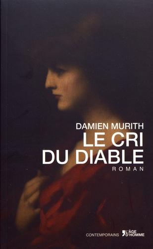 Le cri du Diable / Damien Murith | Murith, Damien (1970-....)