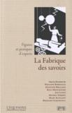 Philippe Borgeaud et Kristine Bruland - La Fabrique des savoirs - Figures et pratiques d'experts.