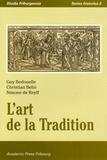 Guy Bedouelle et Christian Belin - L'art de la Tradition - Journées d'études de l'Université de Fribourg.
