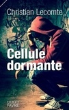 Christian Lecomte - Cellule dormante.
