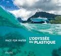 Eric Loizeau - Race For Water - L'odyssée du plastique.