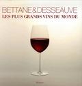 Michel Bettane et Thierry Desseauve - Les plus grands vins du monde.