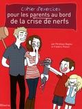 Pénélope Bagieu et Frédéric Ploton - Cahier d'exercices pour les parents au bord de la crise de nerfs.
