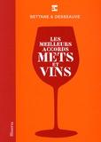 Michel Bettane et Thierry Desseauve - Les meilleurs accords mets et vins.