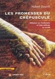 Hubert Doucet - LES PROMESSES DU CREPUSCULE. - Réfléxions sur l'euthanasie et l'aide médicale au suicide.