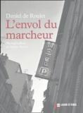 Daniel de Roulet et Xavier Voirol - L'envol du marcheur.