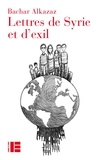 Bachar Alkazaz - Lettres de Syrie et d'exil.
