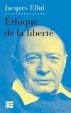 Jacques Ellul - Ethique de la liberté - Tomes 1 et 2.