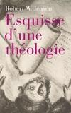 Robert W Jenson - Esquisse d'une théologie - Ces ossements peuvent ils revivre?.