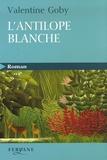 L'antilope blanche / Valentine Goby | Goby, Valentine (1974-....)
