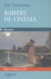 Baisers de cinéma / Eric Fottorino | Fottorino, Eric (1960-....)