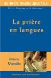 Marcio Mendes - La prière en langues.