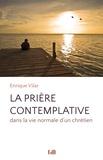 Enrique Vilar - La prière contemplative dans la vie normale d'un chrétien.