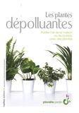 Les plantes dépolluantes : purifier l'air de la maison ou du bureau avec des plantes / Ariane Boixière et Geneviève Chaudet | Boixière-Asseray, Ariane. Auteur