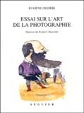Eugène Disdéri - Essai sur l'art de la photographie.