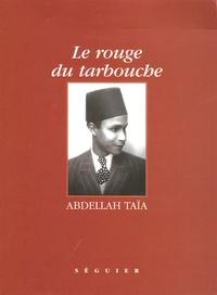 Abdellah Taïa - Le rouge du tarbouche.