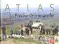 Fabrice Balanche - Atlas du proche-Orient arabe.