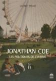 Laurent Mellet - Jonathan Coe - Les politiques de l'intime.