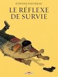 Le Réflexe de survie / Etienne Davodeau | Davodeau, Étienne (1965-....). Auteur