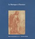 Victor Hundsbuckler et Catherine Monbeig Goguel - Le Baroque à Florence.
