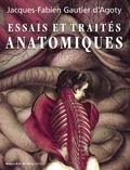 Jacques-Fabien Gautier d'Agoty - Essais et traités anatomiques.